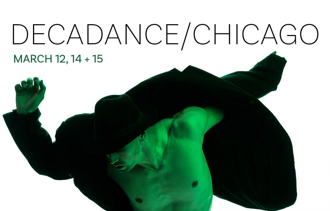 Official Hubbard Street Dance Decadance/Chicago event poster featuring a man in a jacket, hat and no shirt in green lighting, dancing.
